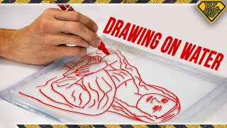 Did You Know You Can Draw on Water?