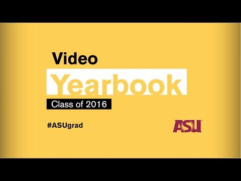 Video Yearbook: Arizona State University Class of 2016
