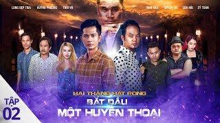 HAI THẰNG HÁT RONG 2: Huyền Thoại Bắt Đầu | Long Đẹp Trai, Vinh Râu, Thái Vũ, Huỳnh Phương