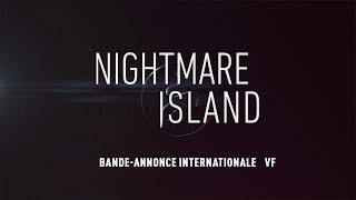 Nightmare island :  bande-annonce VF