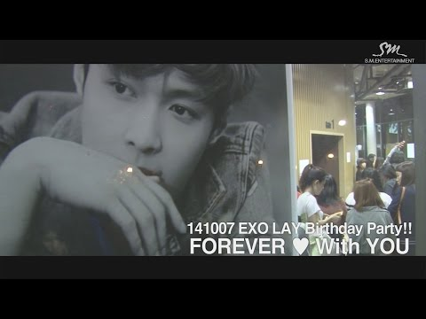 EXO LAY Birthday Party!! - FOREVER With YOU