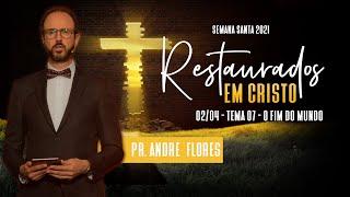 02/04/21 - RESTAURADOS EM CRISTO | 7º DIA
