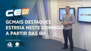 GCMAIS DESTAQUES estreia neste domingo a partir das 8h