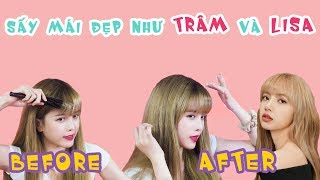 Sấy tóc đẹp như Trâm và Lisa / Thiều Bảo Trâm / Vlog