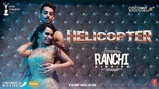 Helicopter – Neha Kakkar – Ranchi Diaries