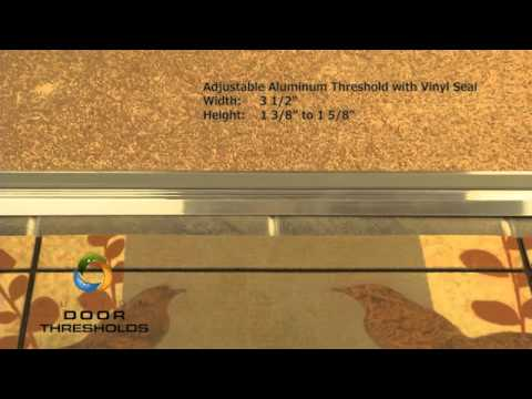 Adjustable Aluminum Door Threshold with Vinyl Seal - #99014