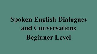 Spoken English Dialogues and Conversations - Beginner Level الحلقة التاسعة