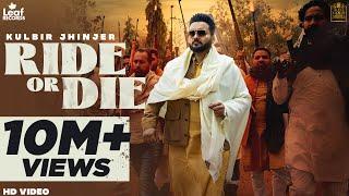 Ride Or Die (Still Around) – Kulbir Jhinjer Ft Deep Jandu Video HD