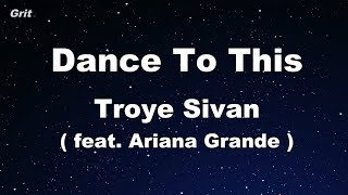 Dance To This ft. Ariana Grande - Troye Sivan Karaoke 【With Guide Melody】 Instrumental