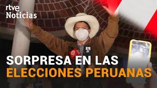 PERÚ: PEDRO CASTILLO da la sorpresa en las ELECCIONES GENERALES | RTVE Noticias