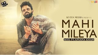 Mahi Mileya | Miel Ft. Afsana Khan | Latest Punjabi Song 2018 | Kytes Media | Lyrical Video Song