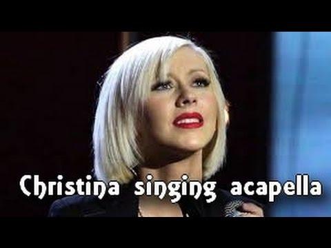 CHRISTINA AGUILERA SINGING ACAPELLA