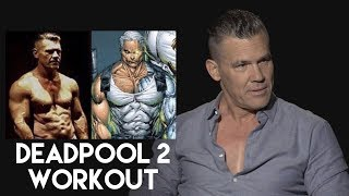 Josh Brolin on his Cable Workout and Diet for DEADPOOL 2