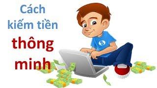 Cách Kiếm Tiền Thông Minh