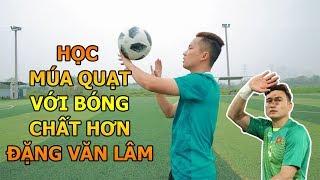 Đỗ Kim Phúc hướng dẫn bóng đá Kỹ Thuật Múa Quạt Với Bóng Đỉnh Cao Hơn Đặng Văn Lâm