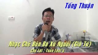 Nhạc chế Bôn Ba Xứ Người - Tống Thuận