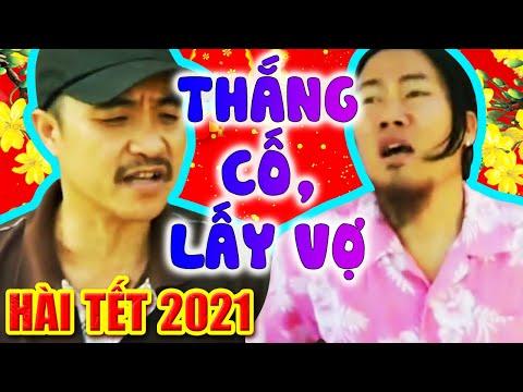 Hài Tết 2021 | THẮNG CỐ, LẤY VỢ | Phim Hài Tết Hay Mới Nhất Cười Đau Bụng Bầu
