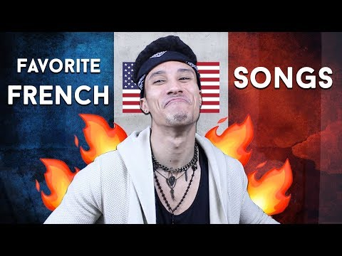 MY FAVORITE FRENCH SONGS EVER (As an American)