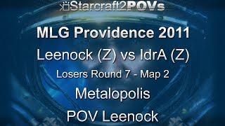 SC2 WoL - MLG Providence 2011 - Leenock vs IdrA - LR7 - Map 2 - Metalopolis - Leenock