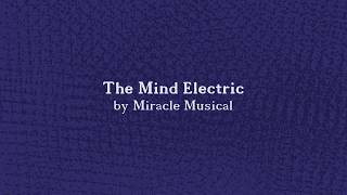 The Mind Electric by Miracle Musical Lyrics (no flashing, no reverse)