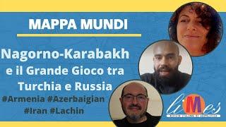 Nagorno-Karabakh e il nuovo Grande Gioco per il Caucaso tra Turchia e Russia - Mappa Mundi
