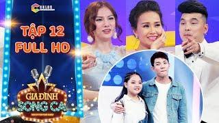 Gia đình song ca  tập 12 full: Cẩm Ly, Thu Thủy phát cuồng với 2 anh em hát Hit của Soobin Hoàng Sơn