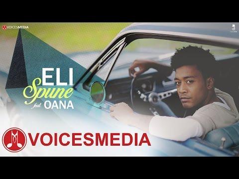 Eli -  Spune feat.  Oana (Videoclip Oficial)