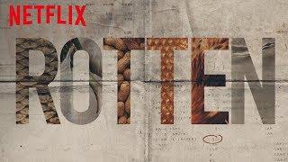 Rotten   Official Trailer [HD]   Netflix