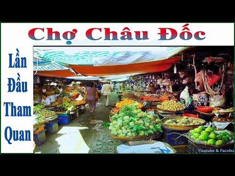 Chợ Châu Đốc _ Lần Đầu Tham Quan !...