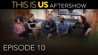 This Is Us - Aftershow: Episode 10 (Digital Exclusive)