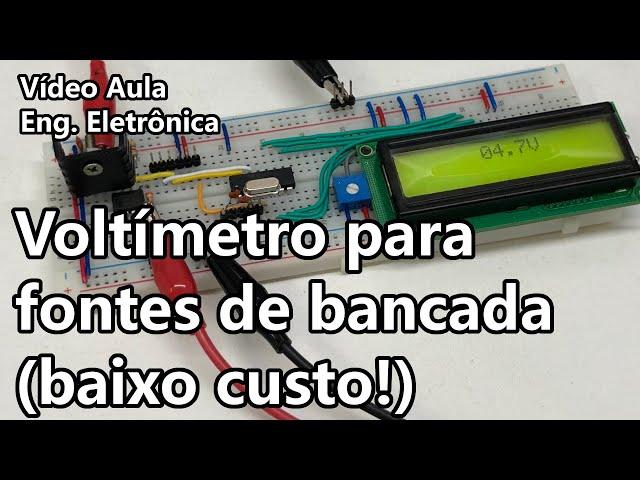 FAÇA UM VOLTÍMETRO DE BAIXO CUSTO PARA FONTES DE BANCADA |  Vídeo Aula #339