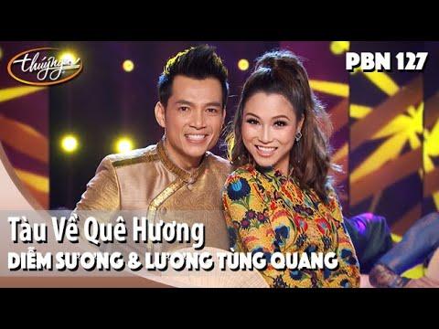 PBN 127 | Lương Tùng Quang & Diễm Sương - Tàu Về Quê Hương