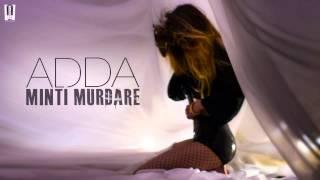 Adda ft. Teasta - Minti murdare facute praf   Old version