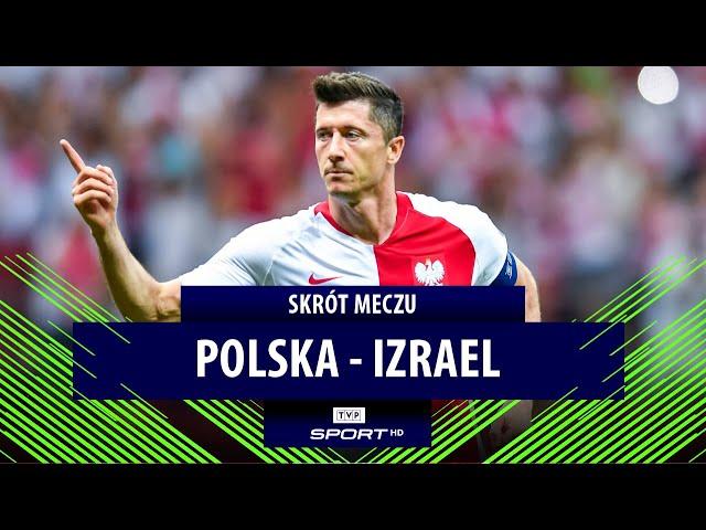 Polska 4-0 Izrael [SKRÓT MECZU]