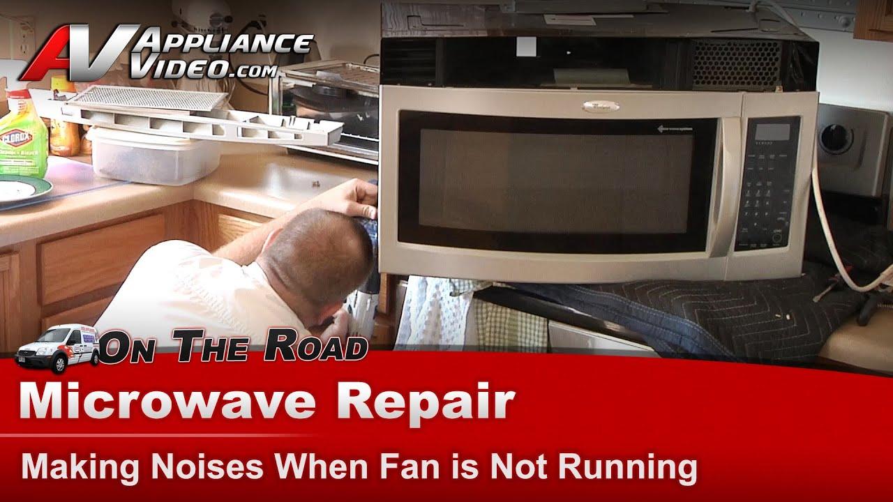Microwave Repair Amp Diagnostic Making Noises Fan Issue