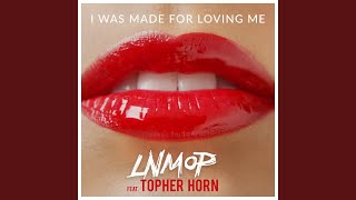 I Was Made for Loving Me (feat. Topher Horn)