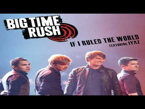 Big Time Rush Ft. Iyaz - Rule The World