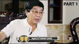 Nghệ Sĩ THANH SANG - Cải Lương Gìn Vàng Giữ Ngọc với Hồng Loan (Part 1)