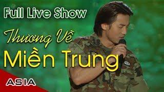 Live Show Đan Nguyên | Thương Về Miền Trung | Phần 1