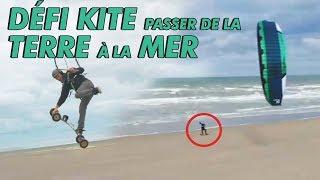 DÉFI KITE : PASSER DE LA TERRE À LA MER ! (FEAT LOLO BSD)