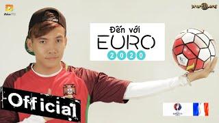 Đến Với Euro 2016 - Phạm Trưởng [MV Official]