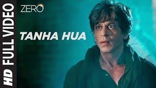 ZERO: Tanha Hua Full Song   Shah Rukh Khan, Anushka Sharma    Jyoti N, Rahat Fateh Ali Khan