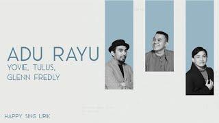 Yovie, Tulus, Glenn Fredly - Adu Rayu (Lirik)