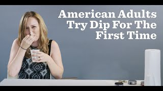 American adults try dip for the first time