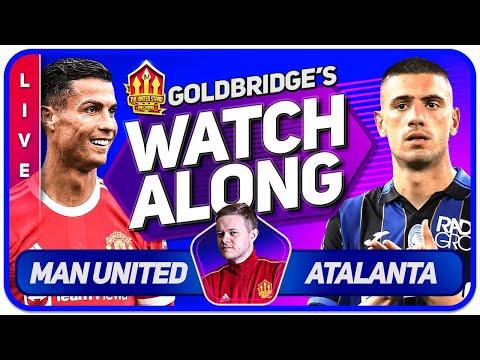 MANCHESTER UNITED vs ATALANTA LIVE GOLDBRIDGE Champions League Watchalong!