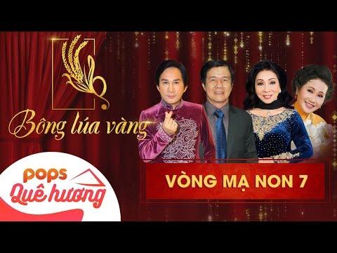 Chương trình Bông lúa vàng 2018 - Mạ Non 7 | Nghệ Sĩ Bạch Tuyết, Kim Tử Long, Thanh Hằng, Huỳnh Khải