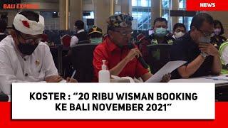 Kata Koster: 20 Ribu Wisman Booking ke Bali November 2021