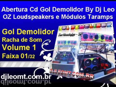 Baixar 01. Abertura do Cd Gol Demolidor - SP, OZ Loudspeakers e Modulos Taramps www.djleomt.com.br.wmv