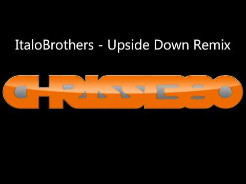 ItaloBrothers - Upside Down Remix