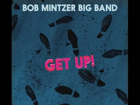 The Process of Creation - Bob Mintzer on Get Up!